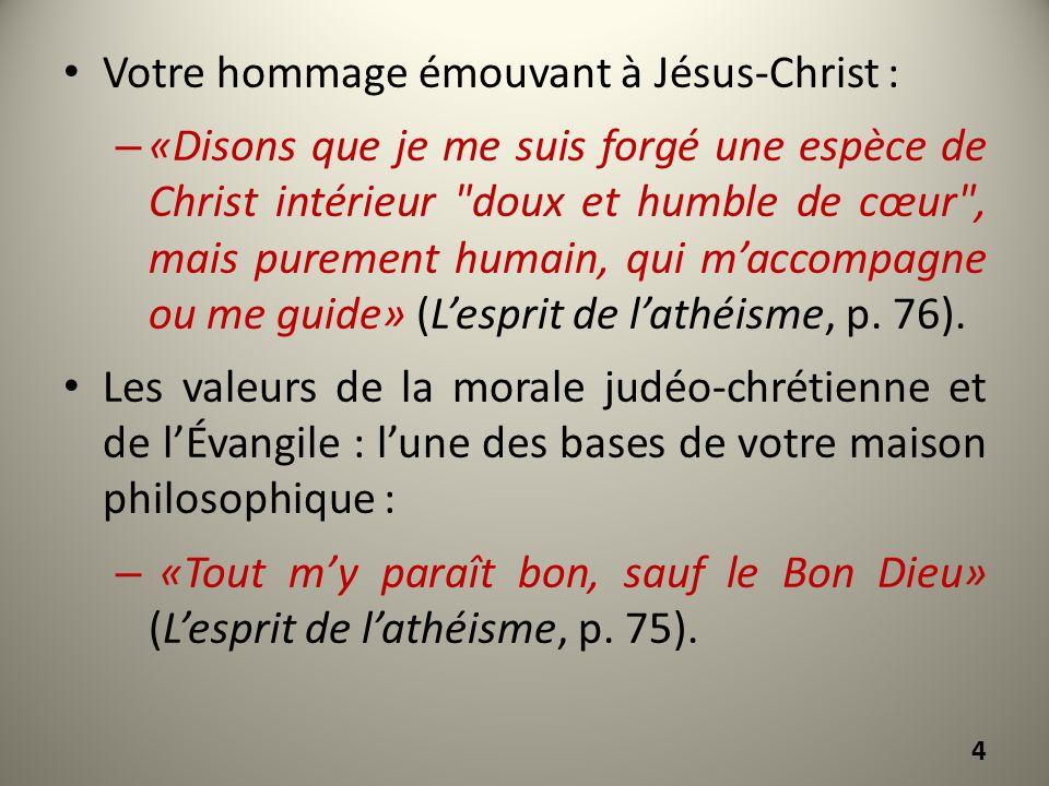 Votre hommage émouvant à Jésus-Christ : – «Disons que je me suis forgé une espèce de Christ intérieur