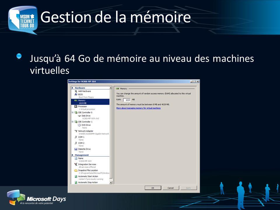 Gestion de la mémoire Jusquà 64 Go de mémoire au niveau des machines virtuelles