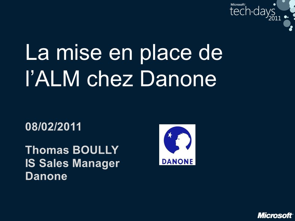 La mise en place de lALM chez Danone 08/02/2011 Thomas BOULLY IS Sales Manager Danone