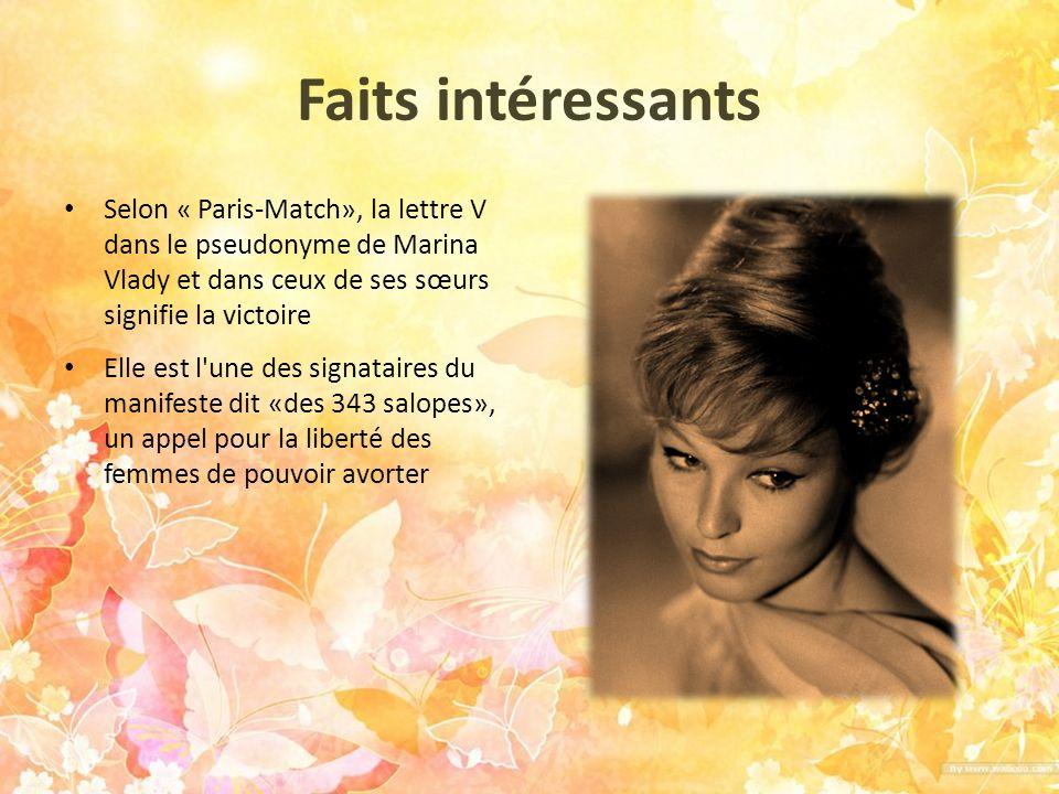 Faits intéressants Selon « Paris-Match», la lettre V dans le pseudonyme de Marina Vlady et dans ceux de ses sœurs signifie la victoire Elle est l'une