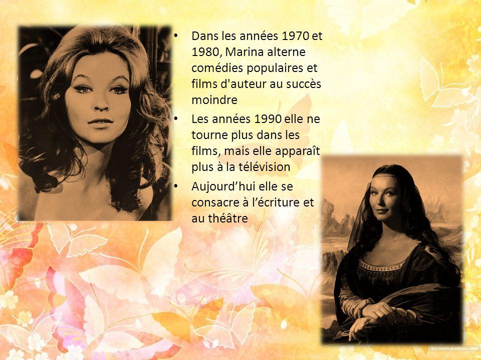 Dans les années 1970 et 1980, Marina alterne comédies populaires et films d'auteur au succès moindre Les années 1990 elle ne tourne plus dans les film