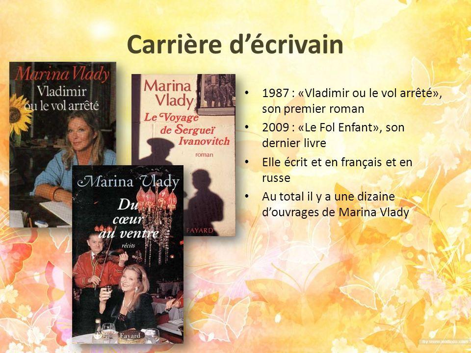 Carrière décrivain 1987 : «Vladimir ou le vol arrêté», son premier roman 2009 : «Le Fol Enfant», son dernier livre Elle écrit et en français et en rus