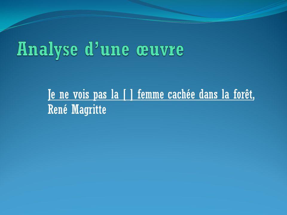 Je ne vois pas la [ ] femme cachée dans la forêt, René Magritte
