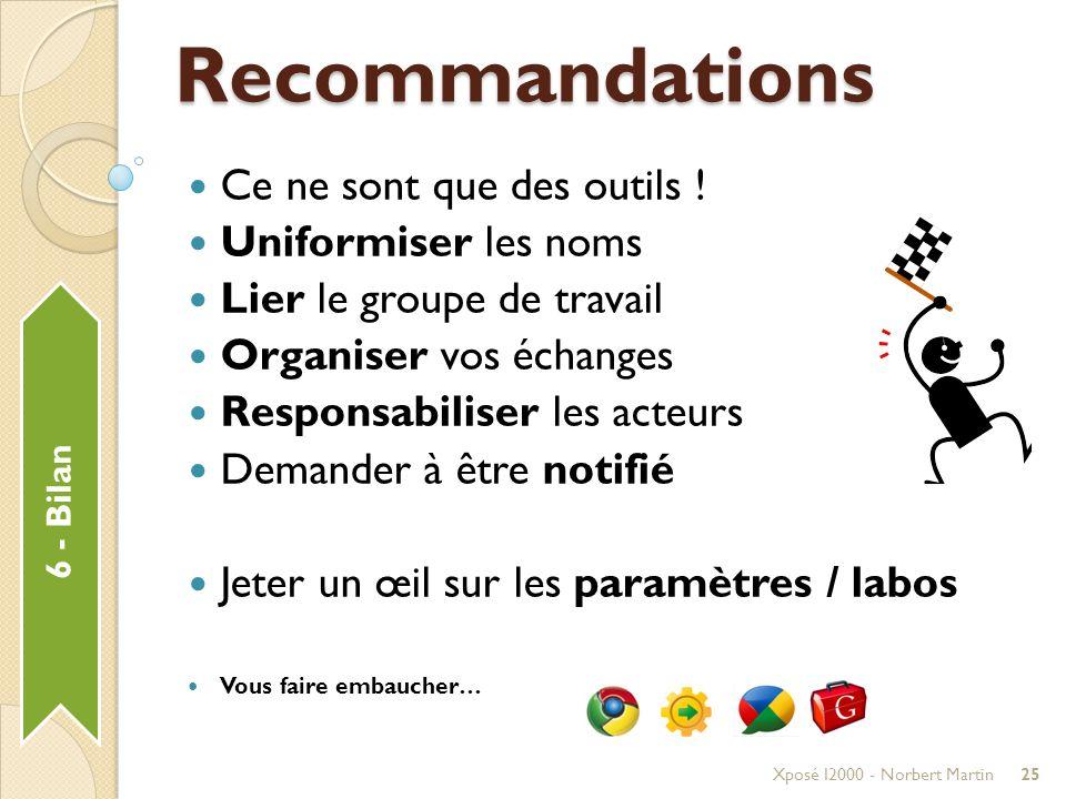 6 - Bilan Recommandations Xposé I2000 - Norbert Martin25 Ce ne sont que des outils .