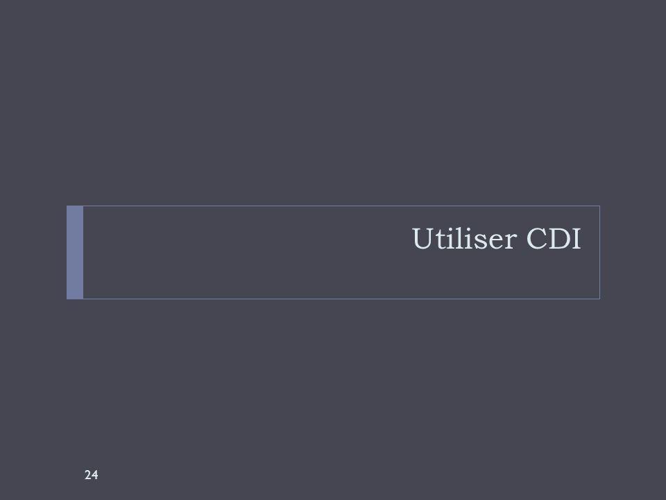 Utiliser CDI 24