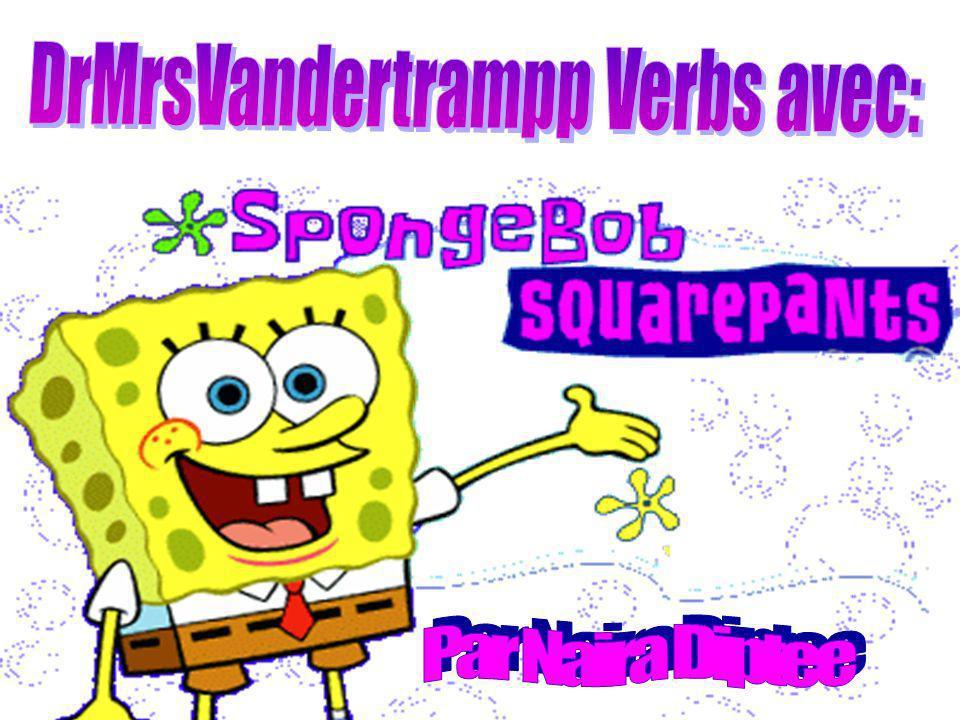 Spongebob est arrivé chez Patrick avec ton animal domestique, Gary. Arriver- to arrive