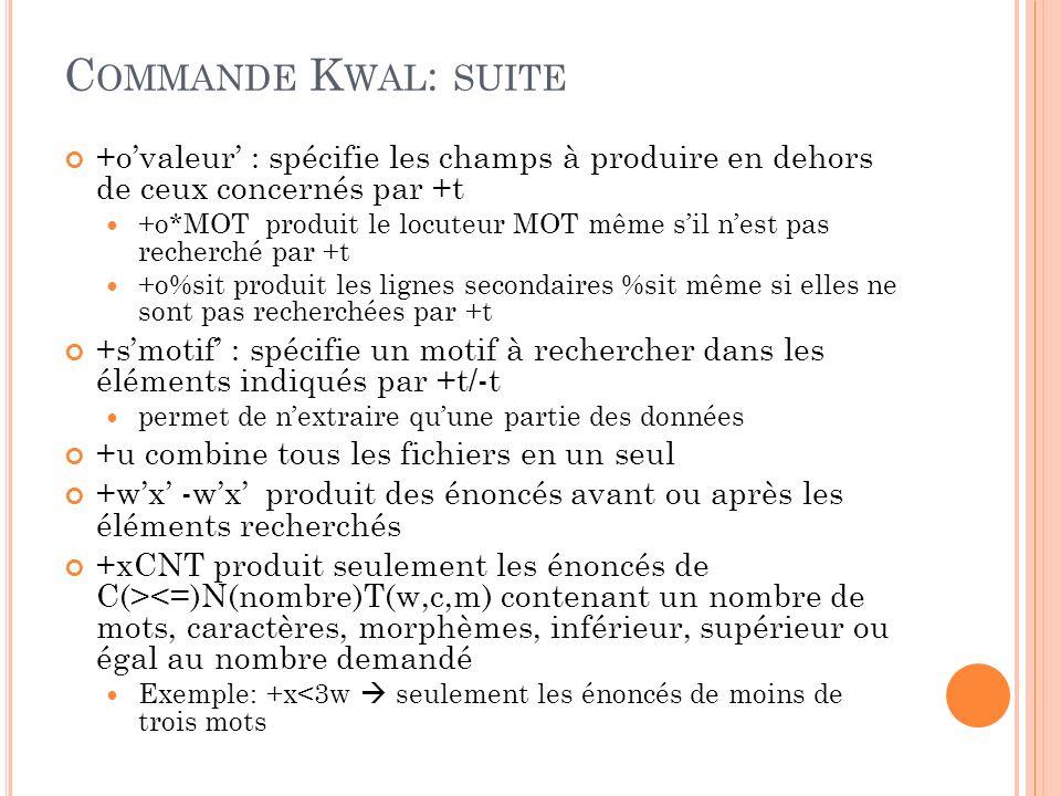 C OMMANDE KWAL La commande kwal est la commande fondamentale pour extraire des données au format texte depuis des fichiers CLAN.
