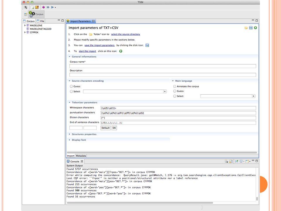 I MPORTATION DEPUIS TXM TXM importe tous les fichiers dun répertoire en une seule passe.
