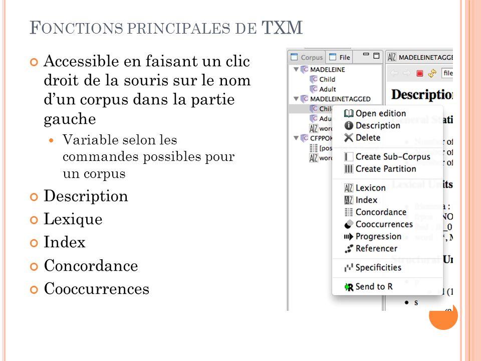 U TILISATION DE TXM Lespace de travail est divisé en trois zones Corpus Présentation des données Console (information, notification des erreurs)
