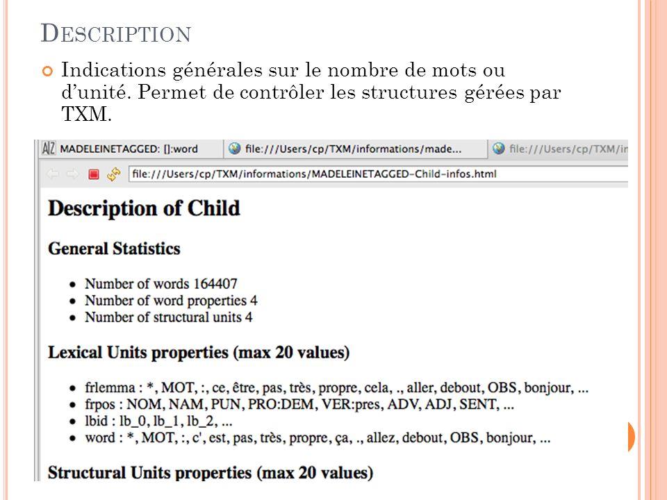 F ONCTIONS PRINCIPALES DE TXM Accessible en faisant un clic droit de la souris sur le nom dun corpus dans la partie gauche Variable selon les commandes possibles pour un corpus Description Lexique Index Concordance Cooccurrences