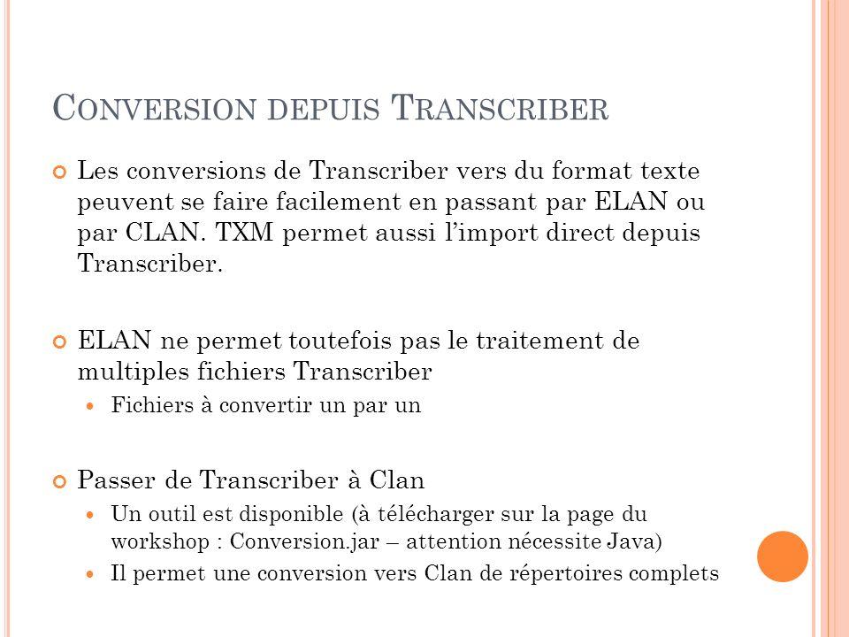 E XEMPLES DE CORPUS Le tutoriel est basé sur des exemples de corpus de plusieurs origines et formats: Transcriber: Corpus du français parlé parisien (http://cfpp2000.univ-paris3.fr/ )http://cfpp2000.univ-paris3.fr/ Clan: Corpus de Madeleine (Morgenstern – Paris corpus : Childes – http://childes.psy.cmu.edu )http://childes.psy.cmu.edu