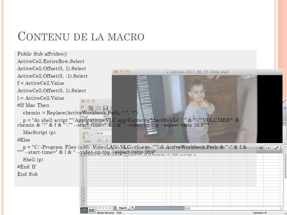 E XEMPLE DE MACROS EXCEL POUR ACCÉDER AUX VIDÉOS Si on dispose du nom du film et du nombre de seconde correspondant à un énoncé (ce format peut être obtenu avec Elan à condition déditer le fichier résultat), on peut utiliser un outil vidéo pour jouer directement la vidéo ou le son.