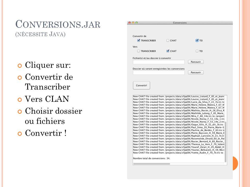 C ONVERSION DEPUIS T RANSCRIBER Les conversions de Transcriber vers du format texte peuvent se faire facilement en passant par ELAN ou par CLAN.