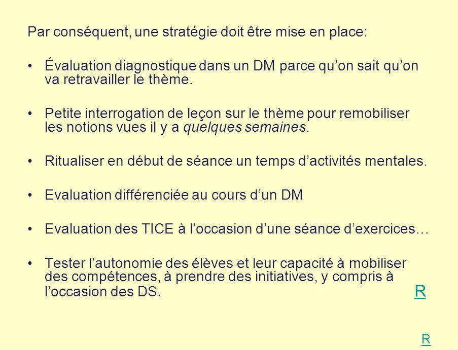 Par conséquent, une stratégie doit être mise en place: Évaluation diagnostique dans un DM parce quon sait quon va retravailler le thème.