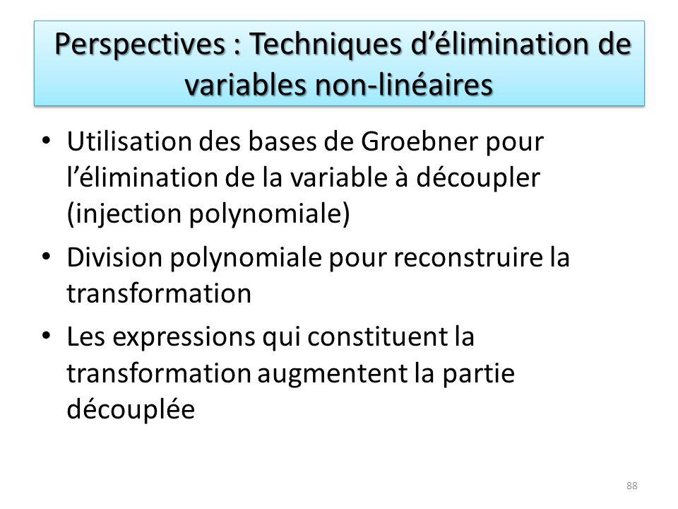 Perspectives : Techniques délimination de variables non-linéaires Perspectives : Techniques délimination de variables non-linéaires 88 Utilisation des