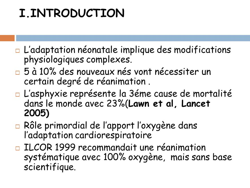 I.INTRODUCTION Ladaptation néonatale implique des modifications physiologiques complexes. 5 à 10% des nouveaux nés vont nécessiter un certain degré de