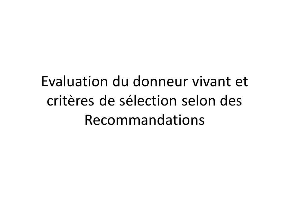 Evaluation du donneur vivant et critères de sélection selon des Recommandations
