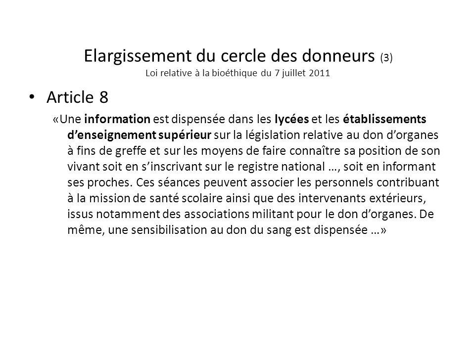 Article 8 «Une information est dispensée dans les lycées et les établissements denseignement supérieur sur la législation relative au don dorganes à f