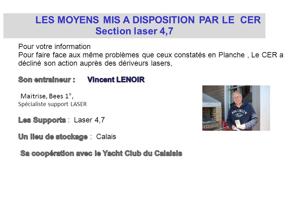 LES MOYENS MIS A DISPOSITION PAR LE CER Section laser 4,7
