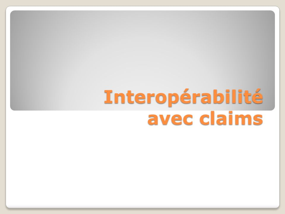 Interopérabilité avec claims
