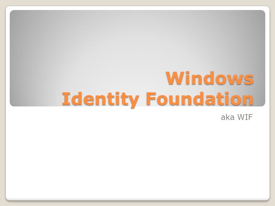Windows Identity Foundation aka WIF