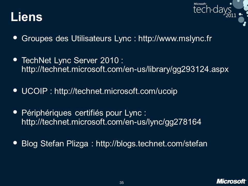 35 Liens Groupes des Utilisateurs Lync : http://www.mslync.fr TechNet Lync Server 2010 : http://technet.microsoft.com/en-us/library/gg293124.aspx UCOI