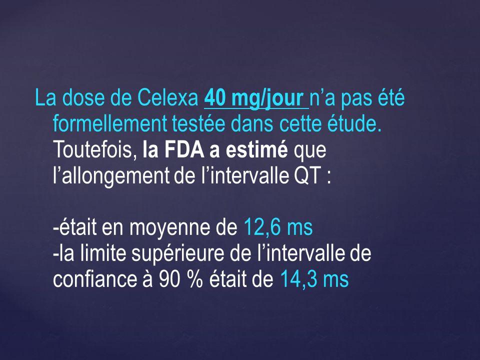 La dose de Celexa 40 mg/jour na pas été formellement testée dans cette étude. Toutefois, la FDA a estimé que lallongement de lintervalle QT : -était e