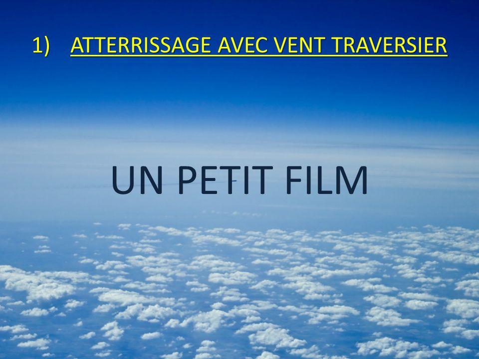 1)ATTERRISSAGE AVEC VENT TRAVERSIER UN PETIT FILM