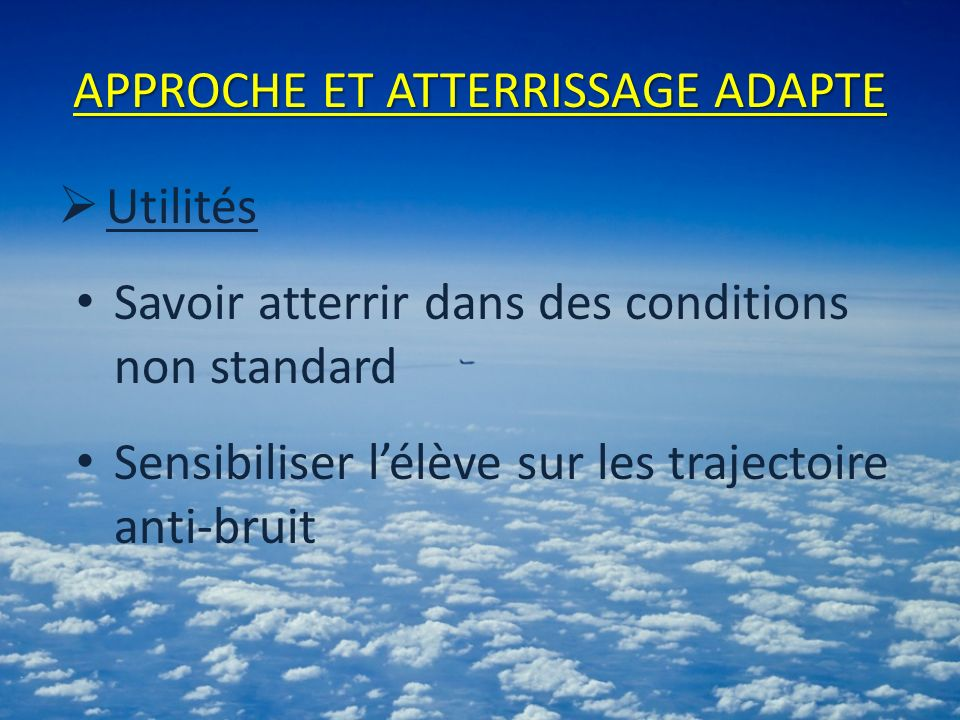 PRATIQUE Trajectoire anti-bruit Description de la trajectoire anti-bruit sur une carte daérodrome Effectuer une trajectoire anti-bruit