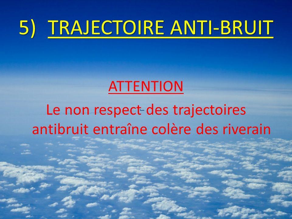 ATTENTION Le non respect des trajectoires antibruit entraîne colère des riverain