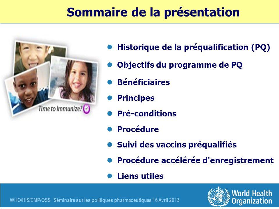 Sommaire de la présentation Historique de la préqualification (PQ) Objectifs du programme de PQ Bénéficiaires Principes Pré-conditions Procédure Suivi