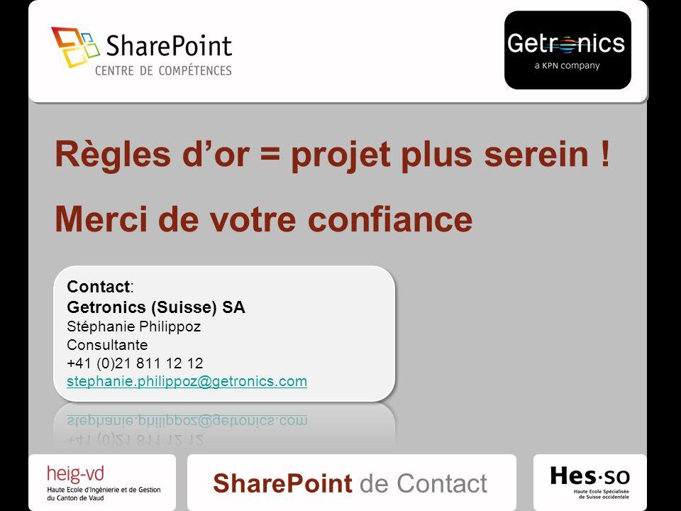 SharePoint de Contact Règles dor = projet plus serein ! Merci de votre confiance