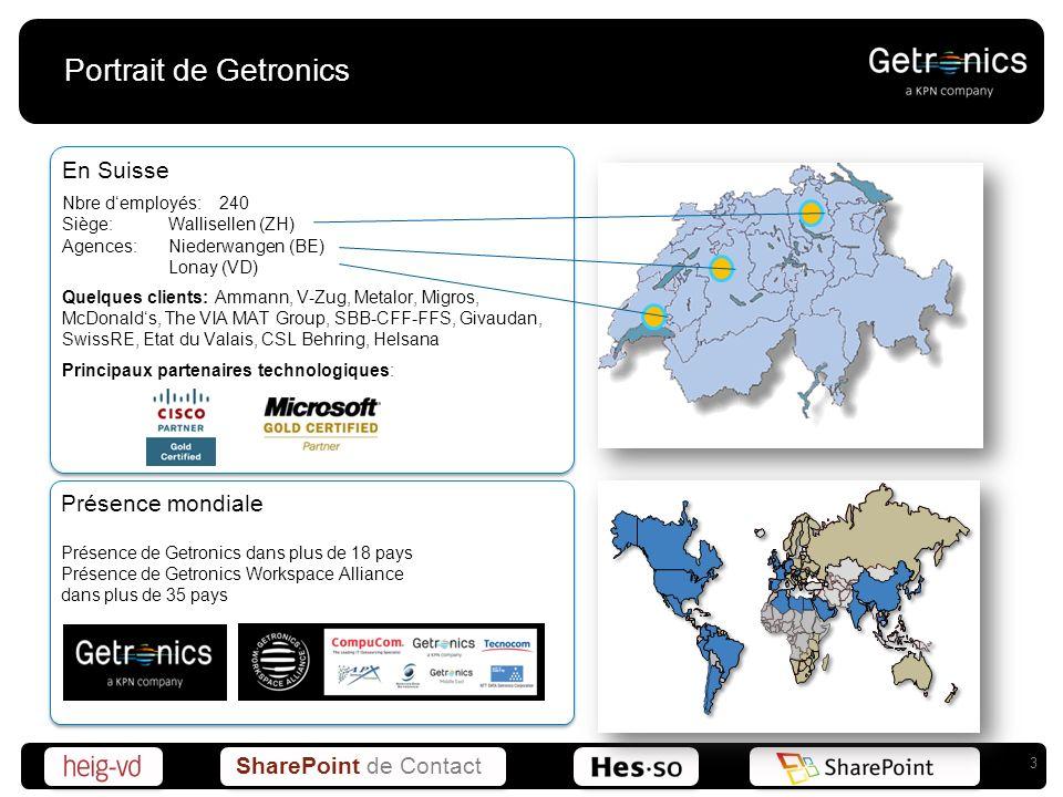 SharePoint de Contact Portrait de Getronics En Suisse Nbre demployés: 240 Siège:Wallisellen (ZH) Agences:Niederwangen (BE) Lonay (VD) Quelques clients