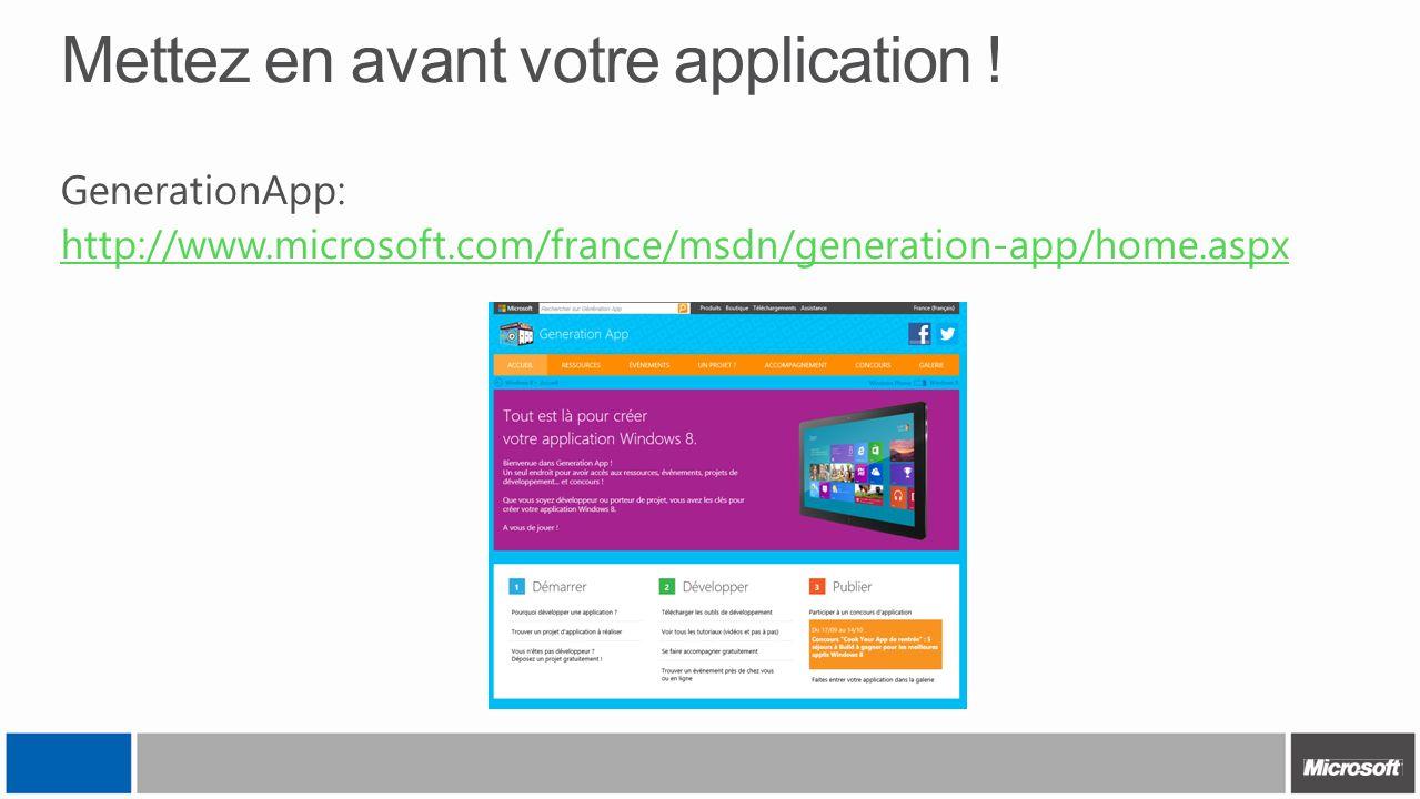 Mettez en avant votre application ! GenerationApp: http://www.microsoft.com/france/msdn/generation-app/home.aspx