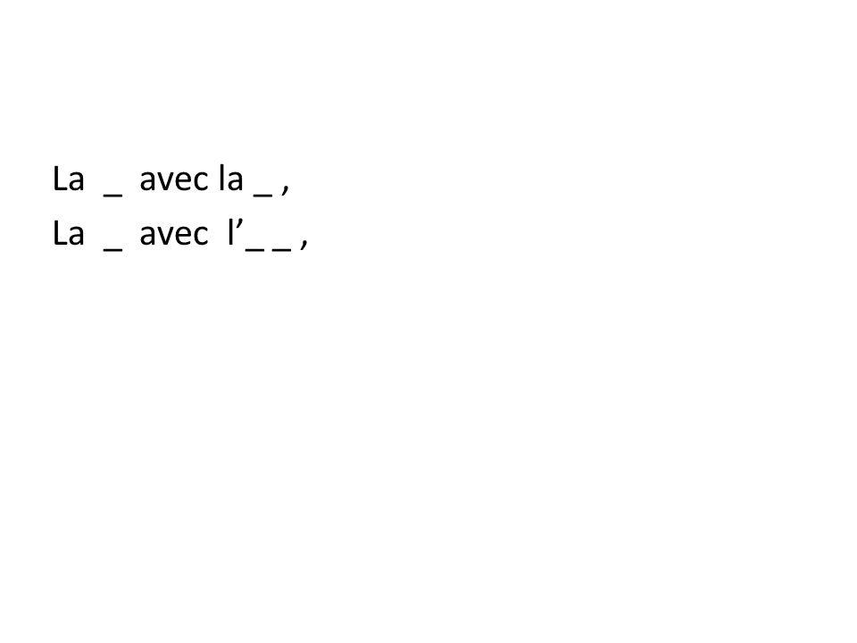 La _ avec la _, La _ avec l_ _,