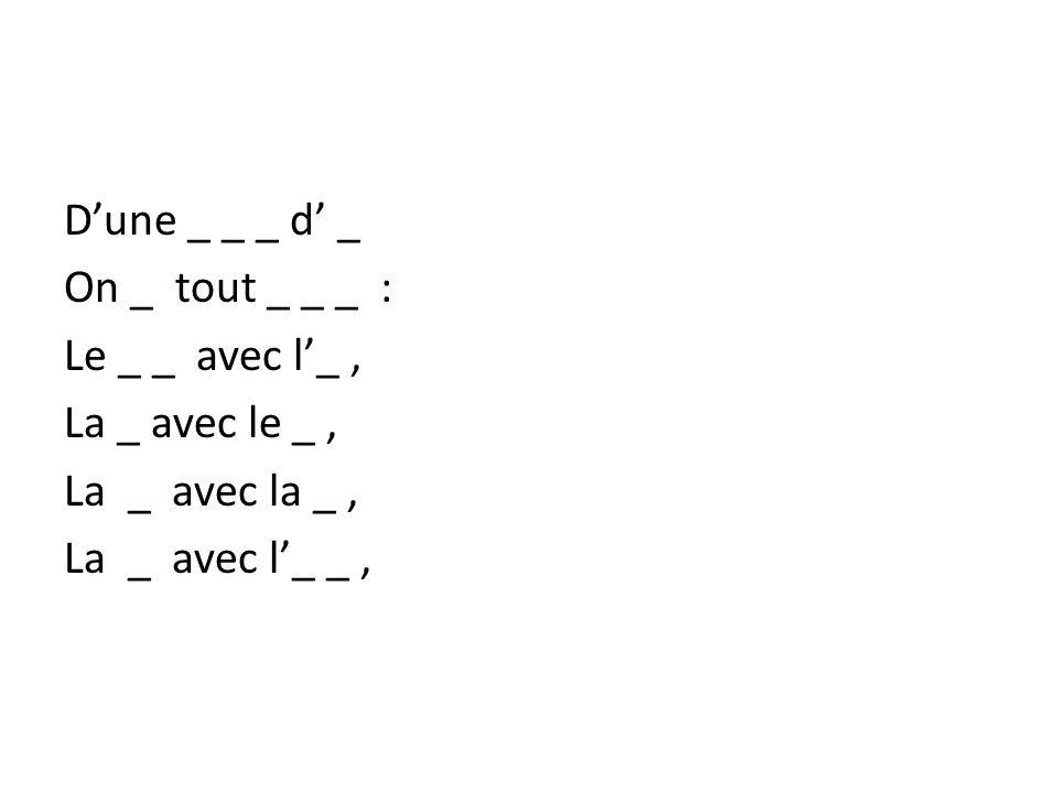 Dune _ _ _ d _ On _ tout _ _ _ : Le _ _ avec l_, La _ avec le _, La _ avec la _, La _ avec l_ _,