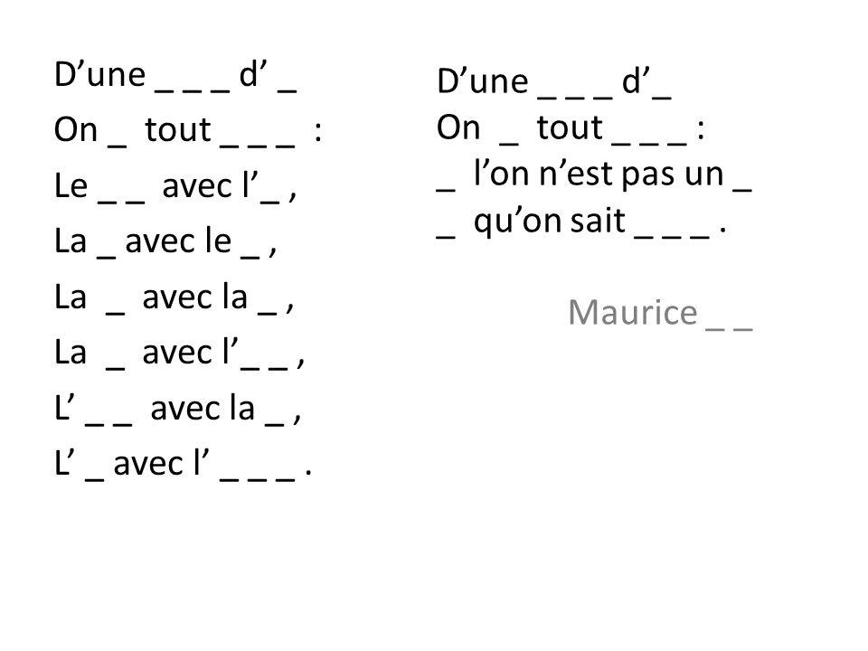Dune _ _ _ d _ On _ tout _ _ _ : Le _ _ avec l_, La _ avec le _, La _ avec la _, La _ avec l_ _, L _ _ avec la _, L _ avec l _ _ _. Dune _ _ _ d_ On _