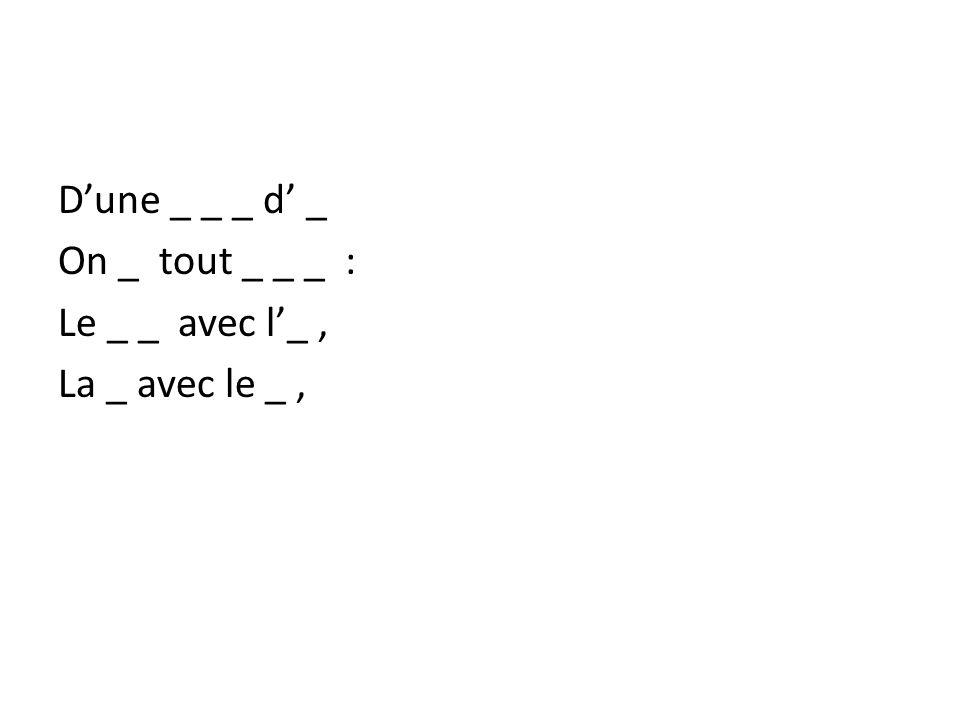 Dune _ _ _ d _ On _ tout _ _ _ : Le _ _ avec l_, La _ avec le _, La _ avec la _, La _ avec l_ _, L _ _ avec la _, L _ avec l _ _ _.