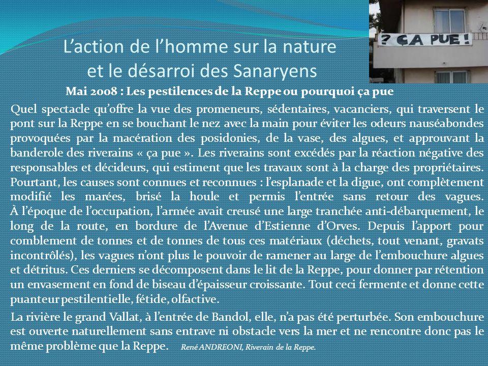 Laction de lhomme sur la nature et le désarroi des Sanaryens Mai 2008 : Les pestilences de la Reppe ou pourquoi ça pue Quel spectacle quoffre la vue d