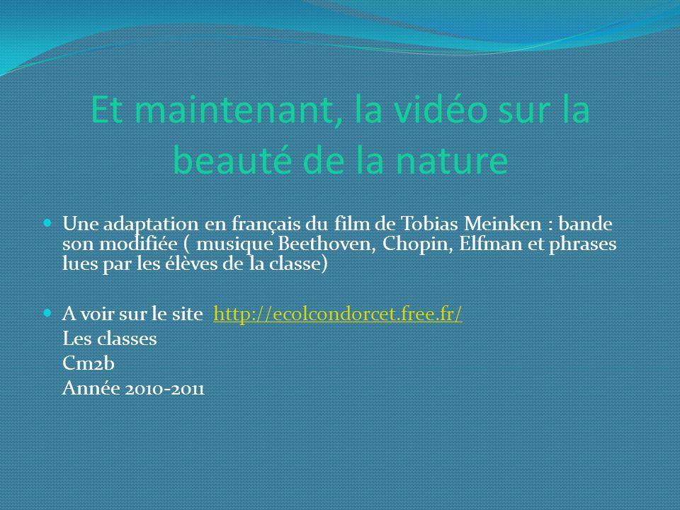 Et maintenant, la vidéo sur la beauté de la nature Une adaptation en français du film de Tobias Meinken : bande son modifiée ( musique Beethoven, Chop