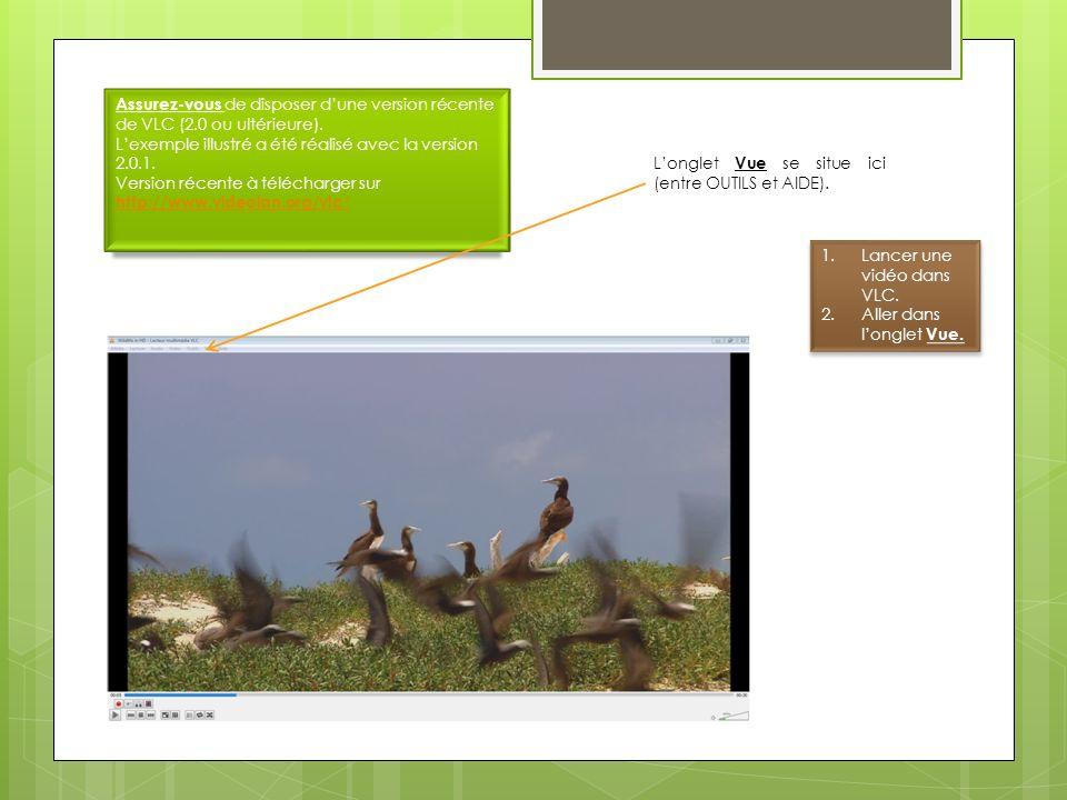 Assurez-vous de disposer dune version récente de VLC (2.0 ou ultérieure). Lexemple illustré a été réalisé avec la version 2.0.1. Version récente à tél