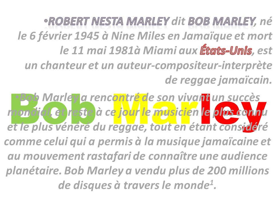 Robert Nesta Marley 2 est né le 6 février 1945 (date figurant sur son passeport, mais non vérifiée officiellement car l État de Jamaïque ne peut fournir d acte de naissance) à Rhoden Hall près de Nine Miles, dans la paroisse de Saint Ann(Jamaïque).