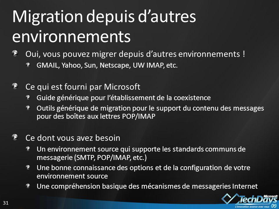 31 Migration depuis dautres environnements Oui, vous pouvez migrer depuis dautres environnements .