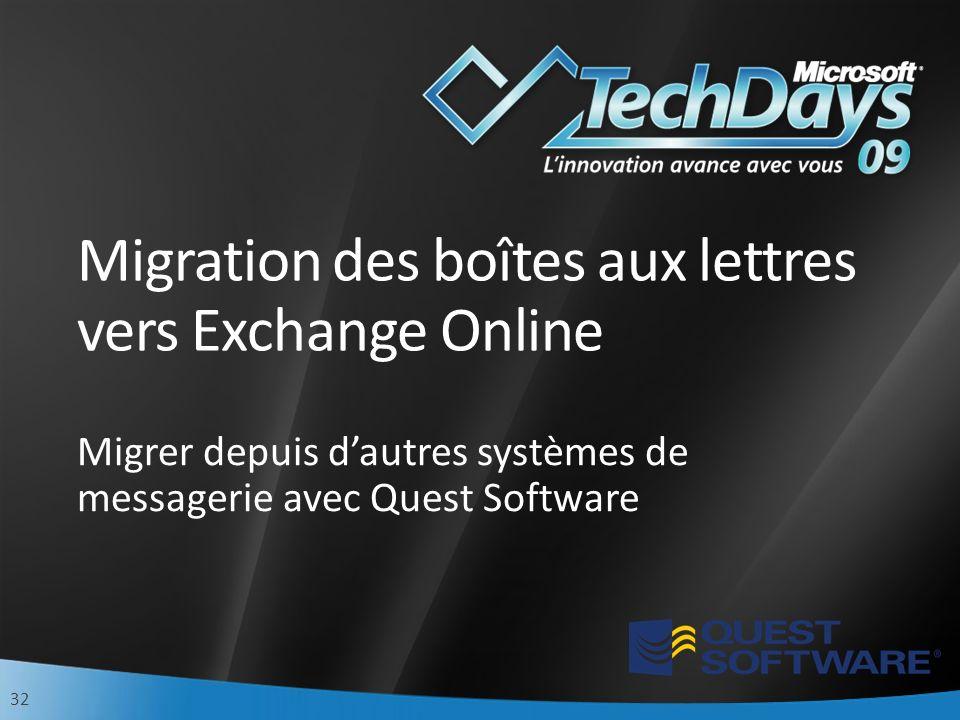 32 Migration des boîtes aux lettres vers Exchange Online Migrer depuis dautres systèmes de messagerie avec Quest Software