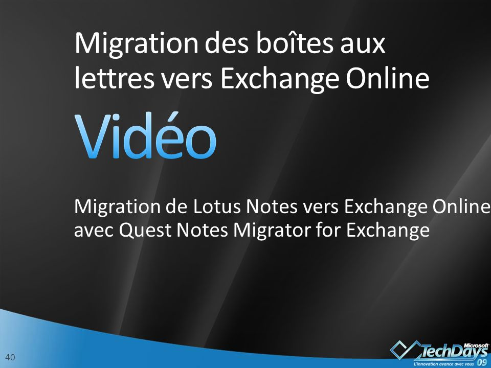 40 Migration des boîtes aux lettres vers Exchange Online Migration de Lotus Notes vers Exchange Online avec Quest Notes Migrator for Exchange