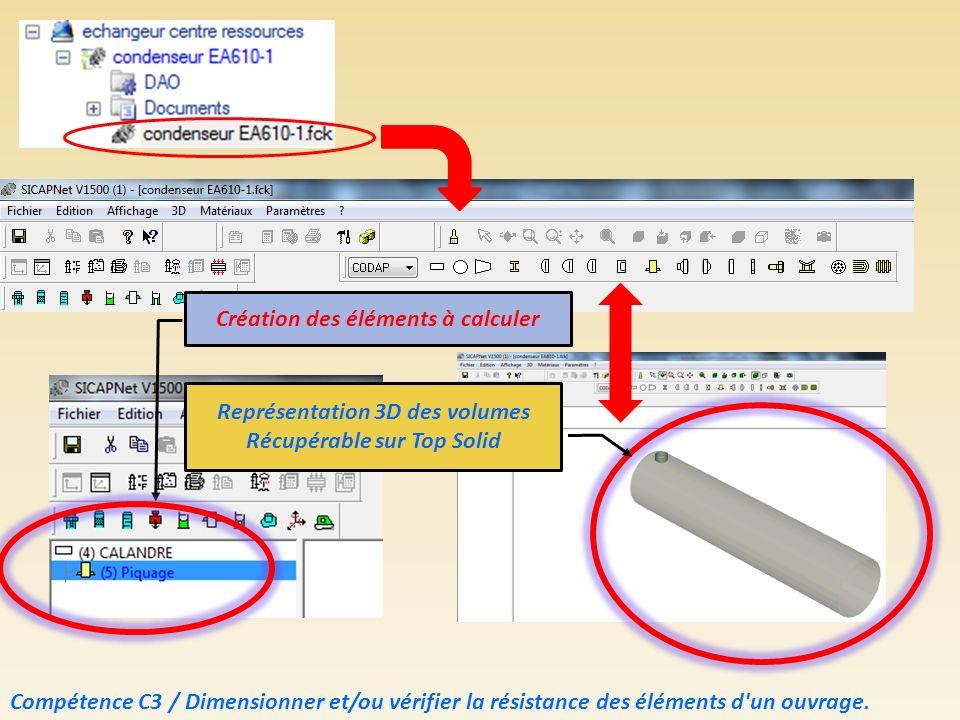 Compétence C3 / Dimensionner et/ou vérifier la résistance des éléments d'un ouvrage. Création des éléments à calculer Représentation 3D des volumes Ré