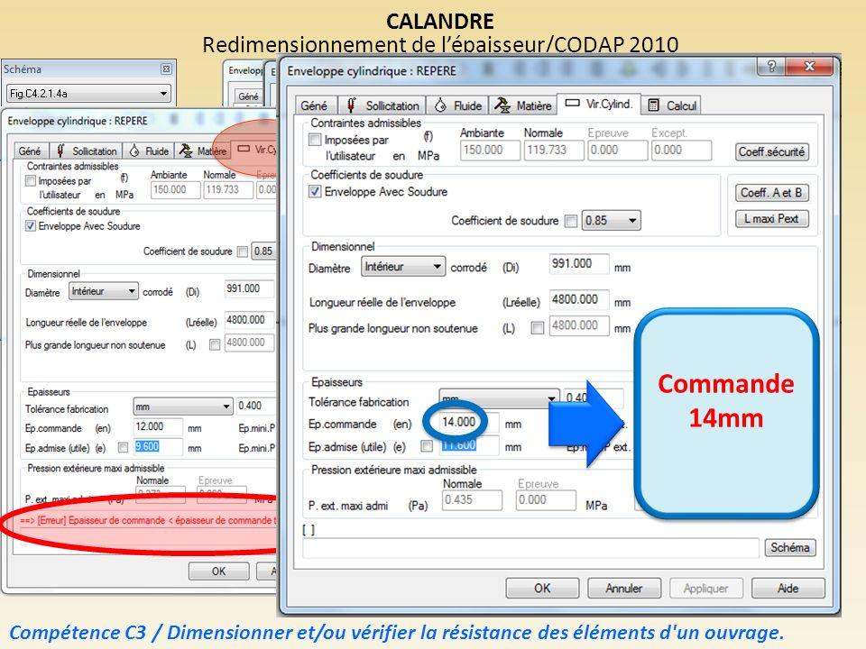 Compétence C3 / Dimensionner et/ou vérifier la résistance des éléments d'un ouvrage. CALANDRE Redimensionnement de lépaisseur/CODAP 2010 Commande 14mm