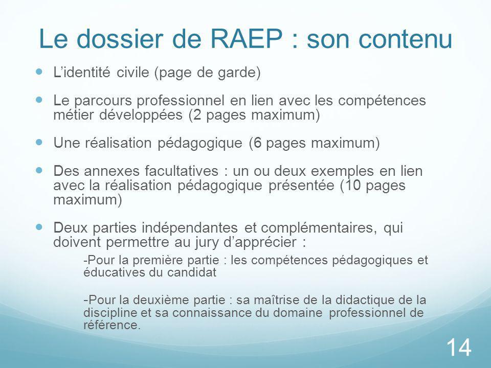 Le dossier de RAEP : son contenu Lidentité civile (page de garde) Le parcours professionnel en lien avec les compétences métier développées (2 pages m