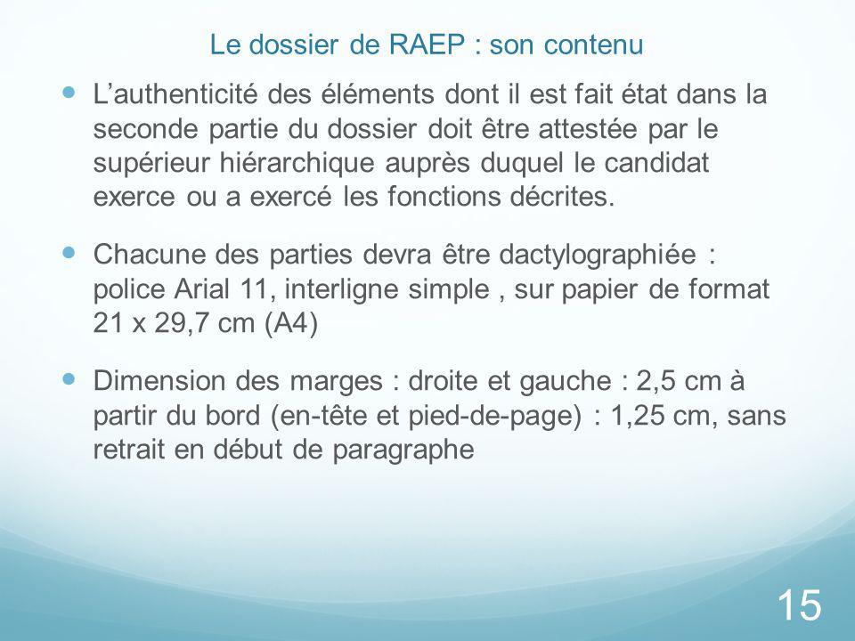 Le dossier de RAEP : son contenu Lauthenticité des éléments dont il est fait état dans la seconde partie du dossier doit être attestée par le supérieu