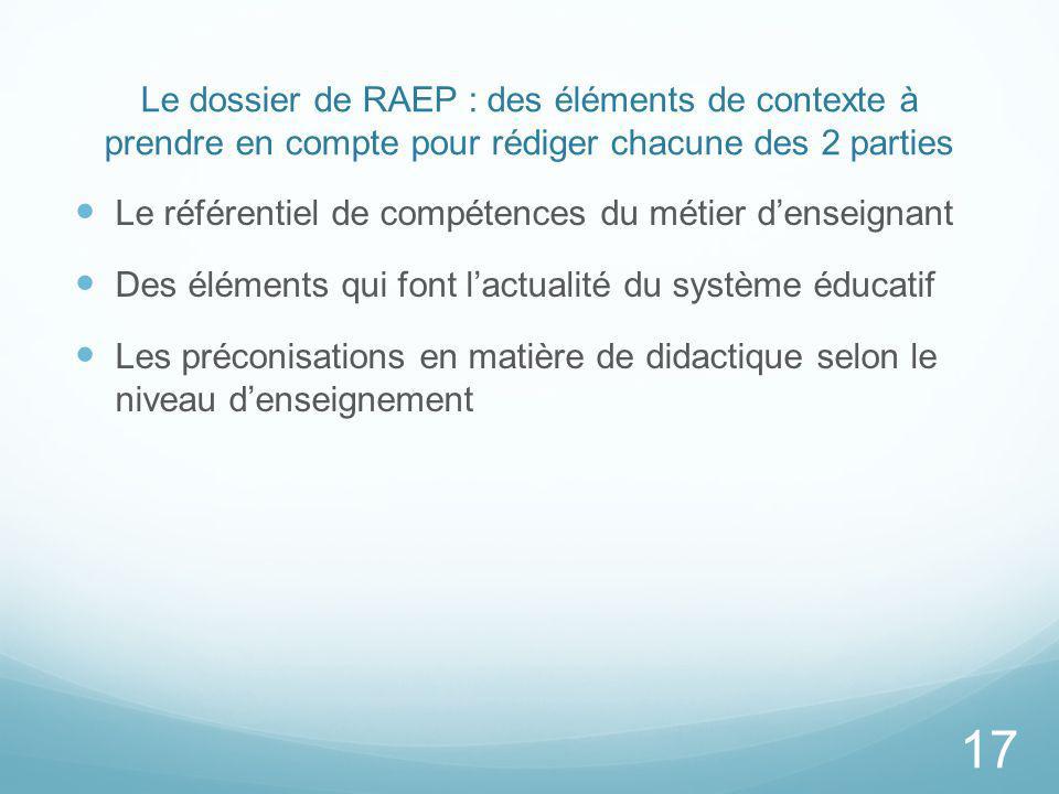 Le dossier de RAEP : des éléments de contexte à prendre en compte pour rédiger chacune des 2 parties Le référentiel de compétences du métier denseigna